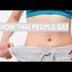 HOW THIN PEOPLE EAT