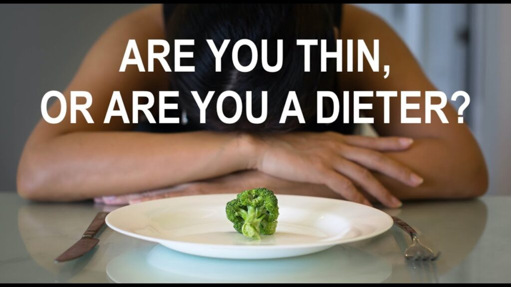 CHRONIC DIETNG MAKES YOU A DIETER, NOT THIN.